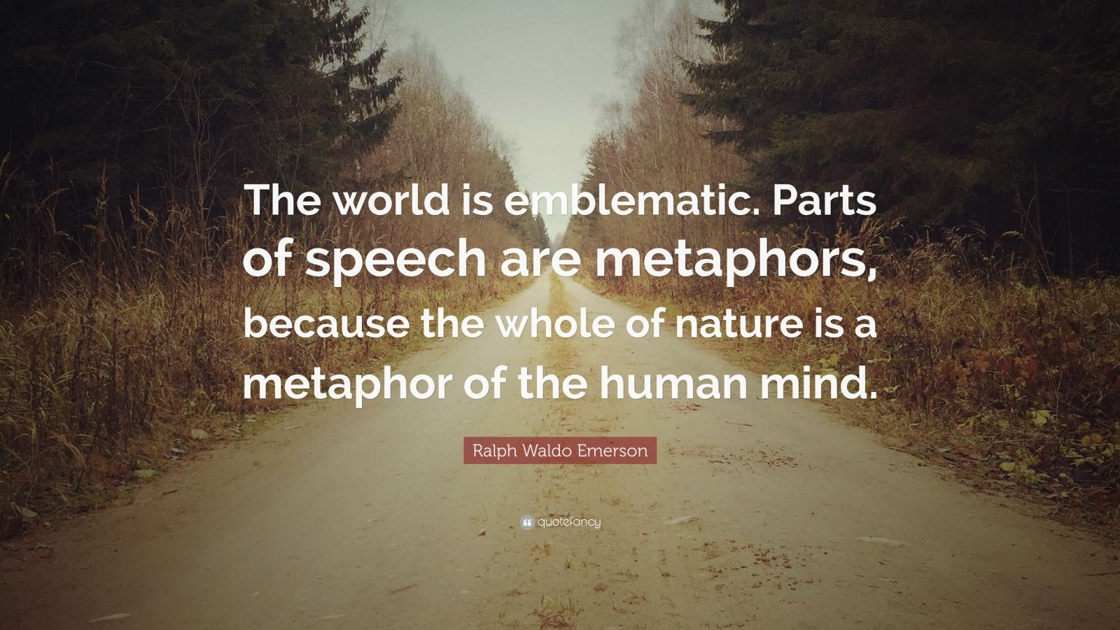 "Ralph Waldo Emerson Quote: ""The World Is Emblematic. Parts"