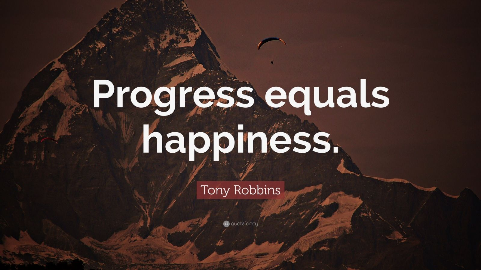 "Tony Robbins Quote: ""Progress equals happiness."""