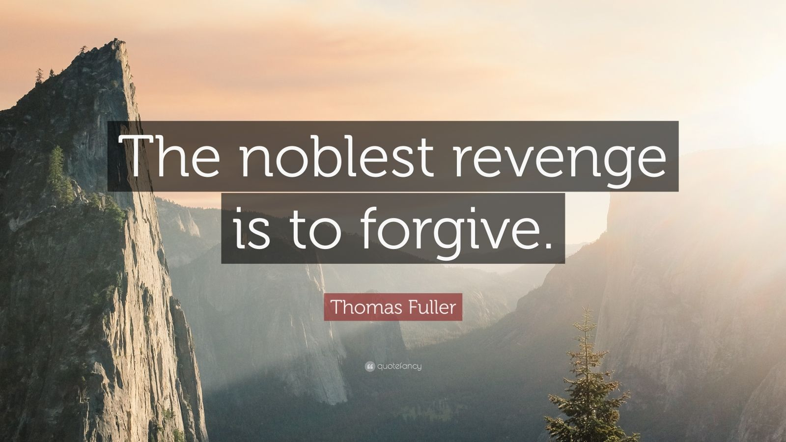 forgivness is the noblest revenge The noblest revenge is  revenge vs forgiveness there was once a man who was bitten by a dog, which was later discovered to be rabid the man was rushed to the.