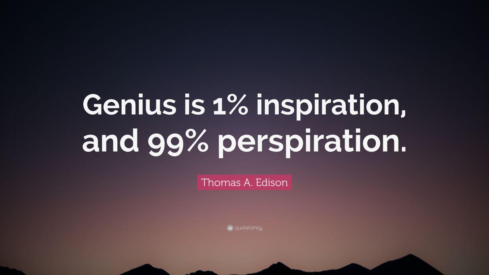1 inspiration 99 perspiration essay writer
