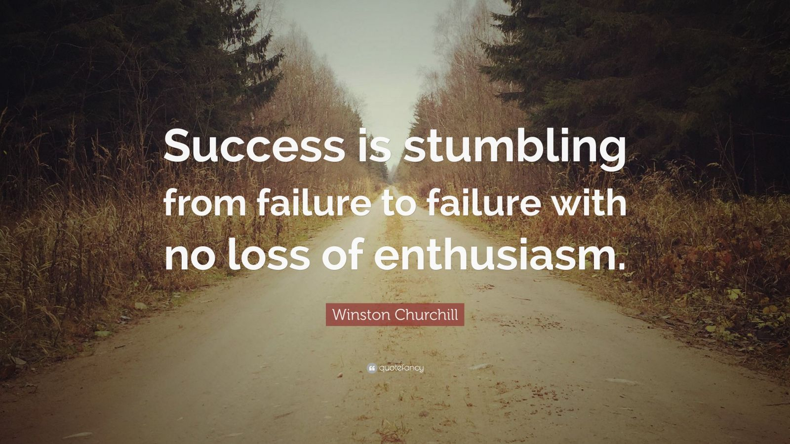 Success is not final, failure is not fatal - Winston ... |Powerful Quotes About Failure Churchill