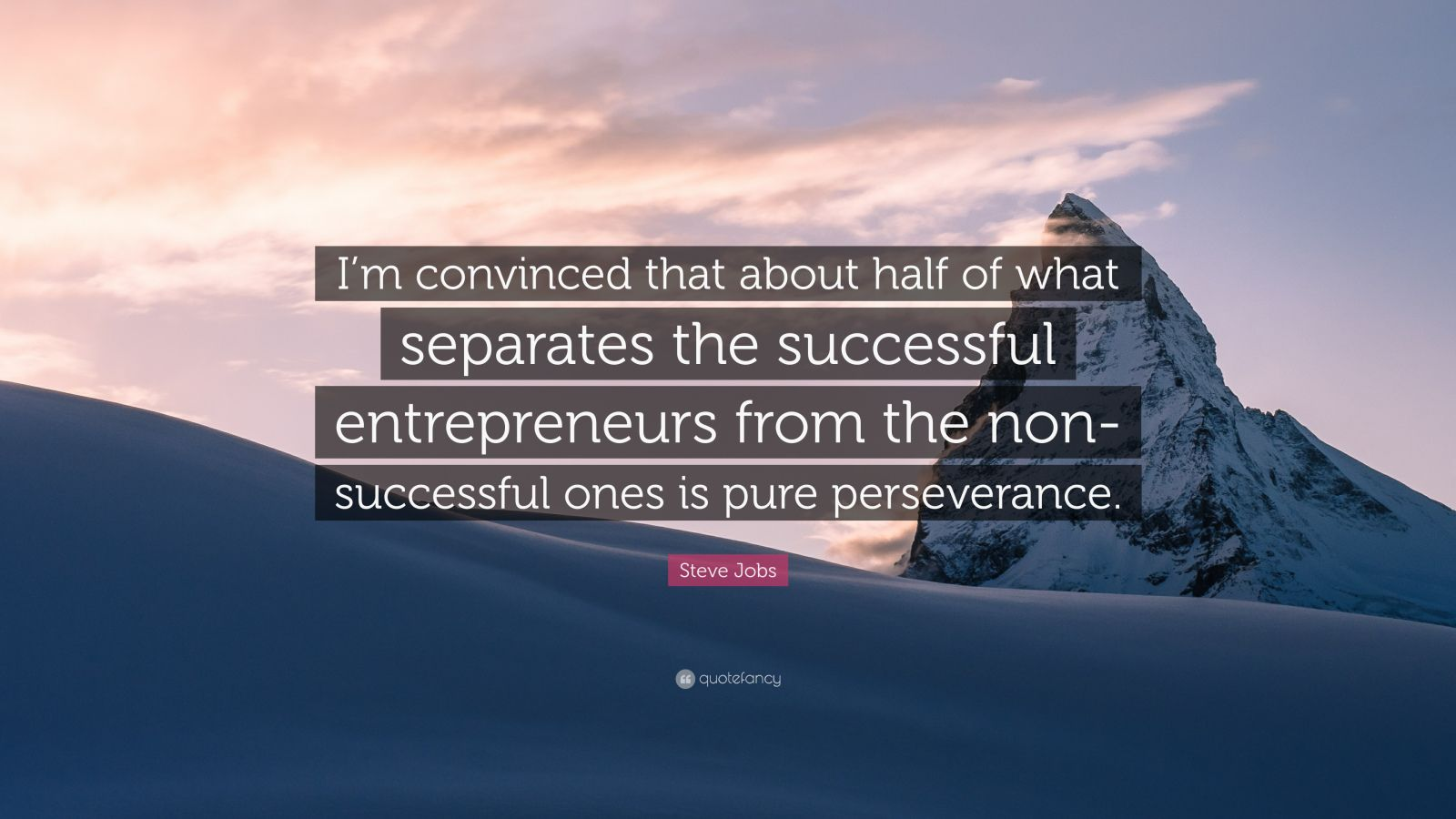 """Steve Jobs Quote """"I'm convinced that about half of what"""