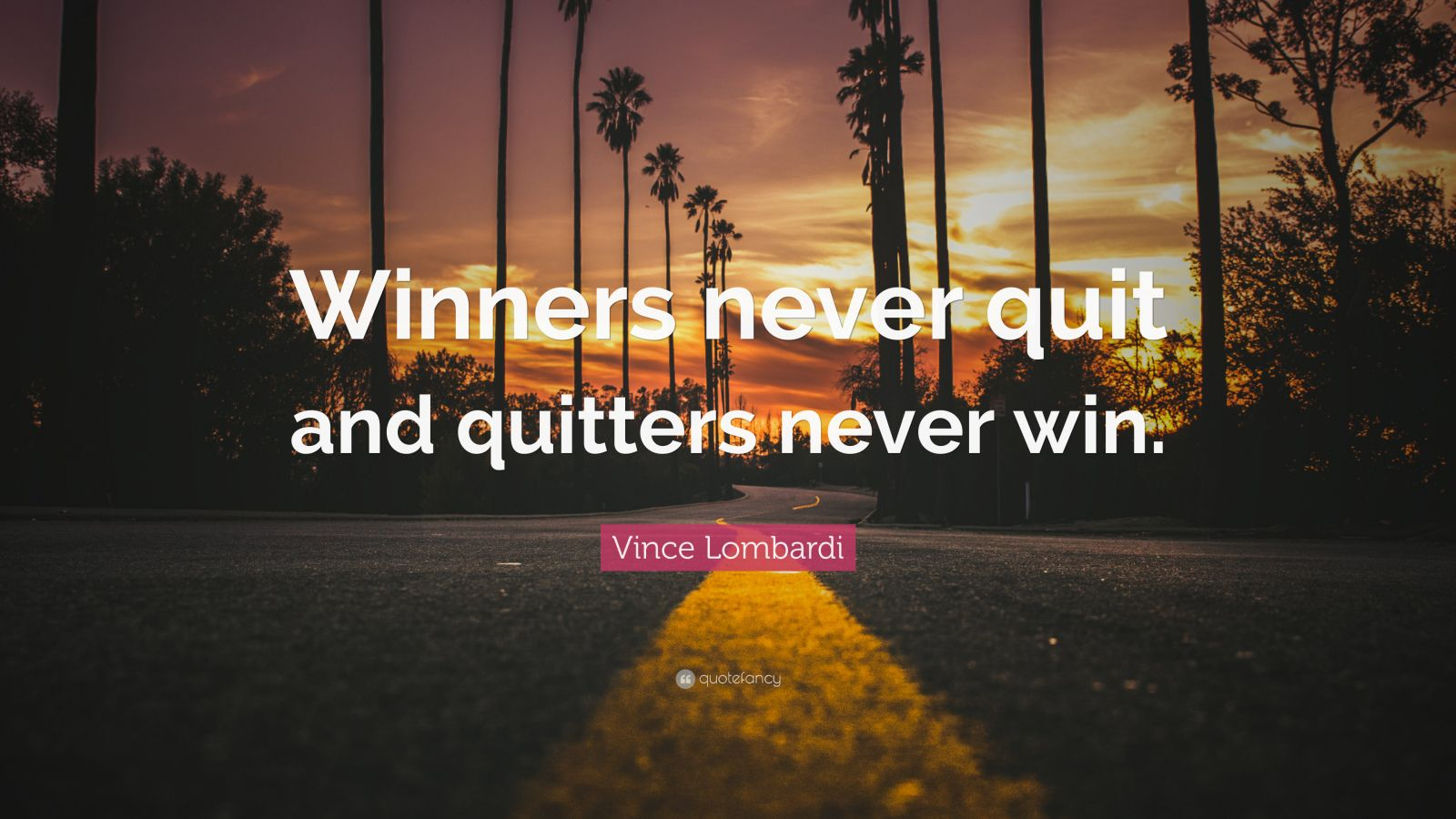 Vince lombardi quote winners never quit and quitters - Quit wallpaper ...