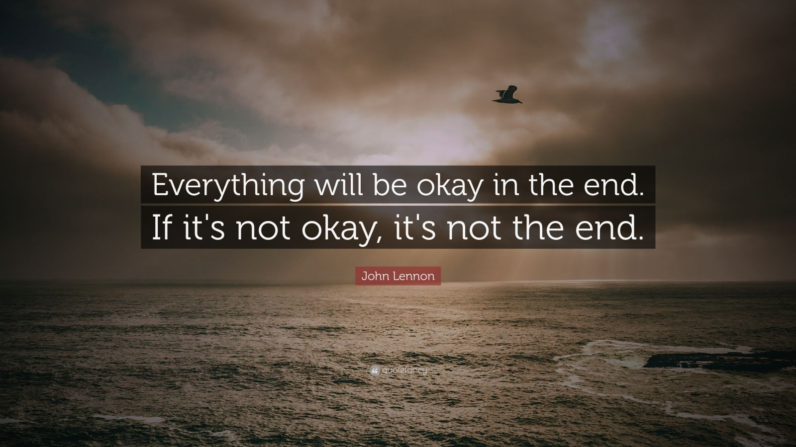 john lennon quote everything will be okay in the end if it 39 s not okay it 39 s not the end 41. Black Bedroom Furniture Sets. Home Design Ideas