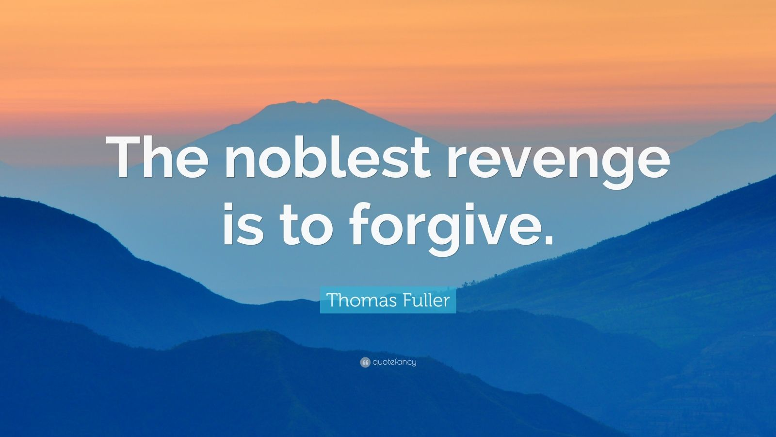 forgivness is the noblest revenge Adolescent girls are especially vulnerable in situations of anger and intimidation, revenge and retribution forgiveness can hasten their healing from such wounds awards are granted for the best essays of a true life experience that has taught the candidate the value of forgiveness.