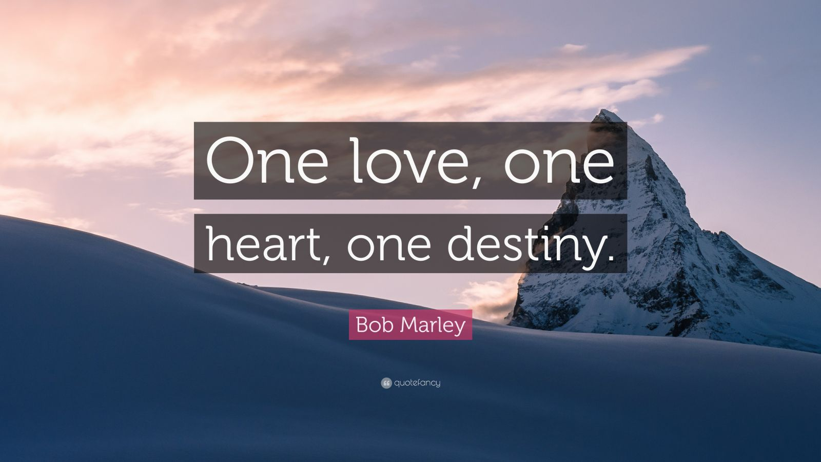 "Bob Marley Quote: ""One Love, One Heart, One Destiny."" (22"