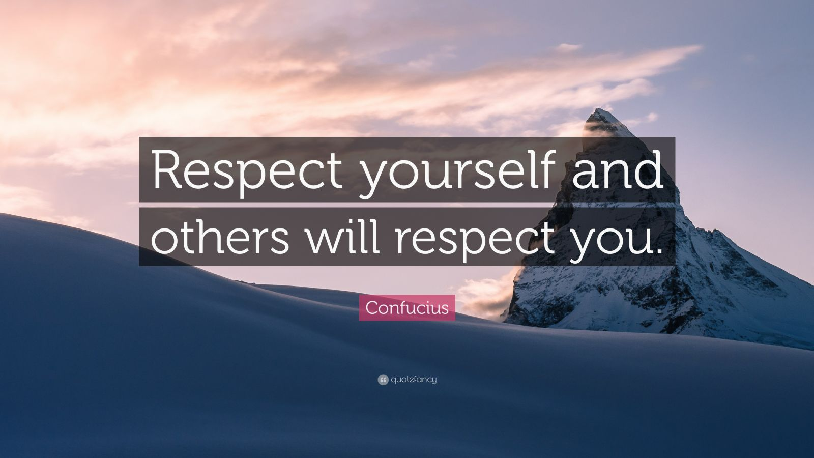 respect yourself and others will respect you Self-respect is the most crucial aspect of one's life if you do not understand how  to appreciate yourself and your worth, how do you expect others to  the world  fails you, you will always have your self-respect to fall back on.