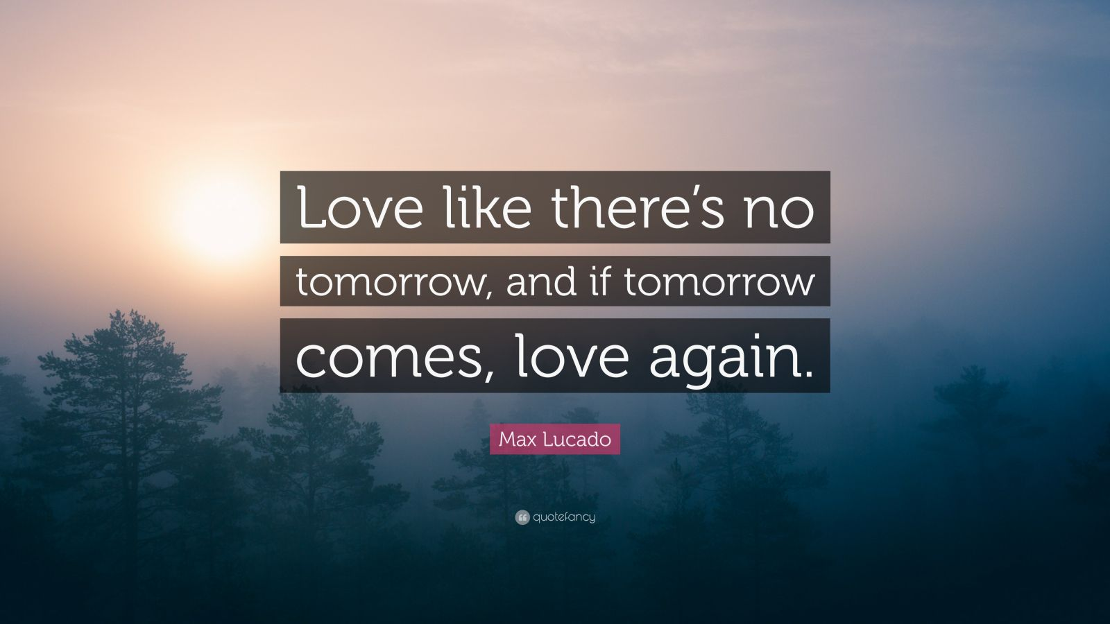 Love Like No Tomorrow Quotes