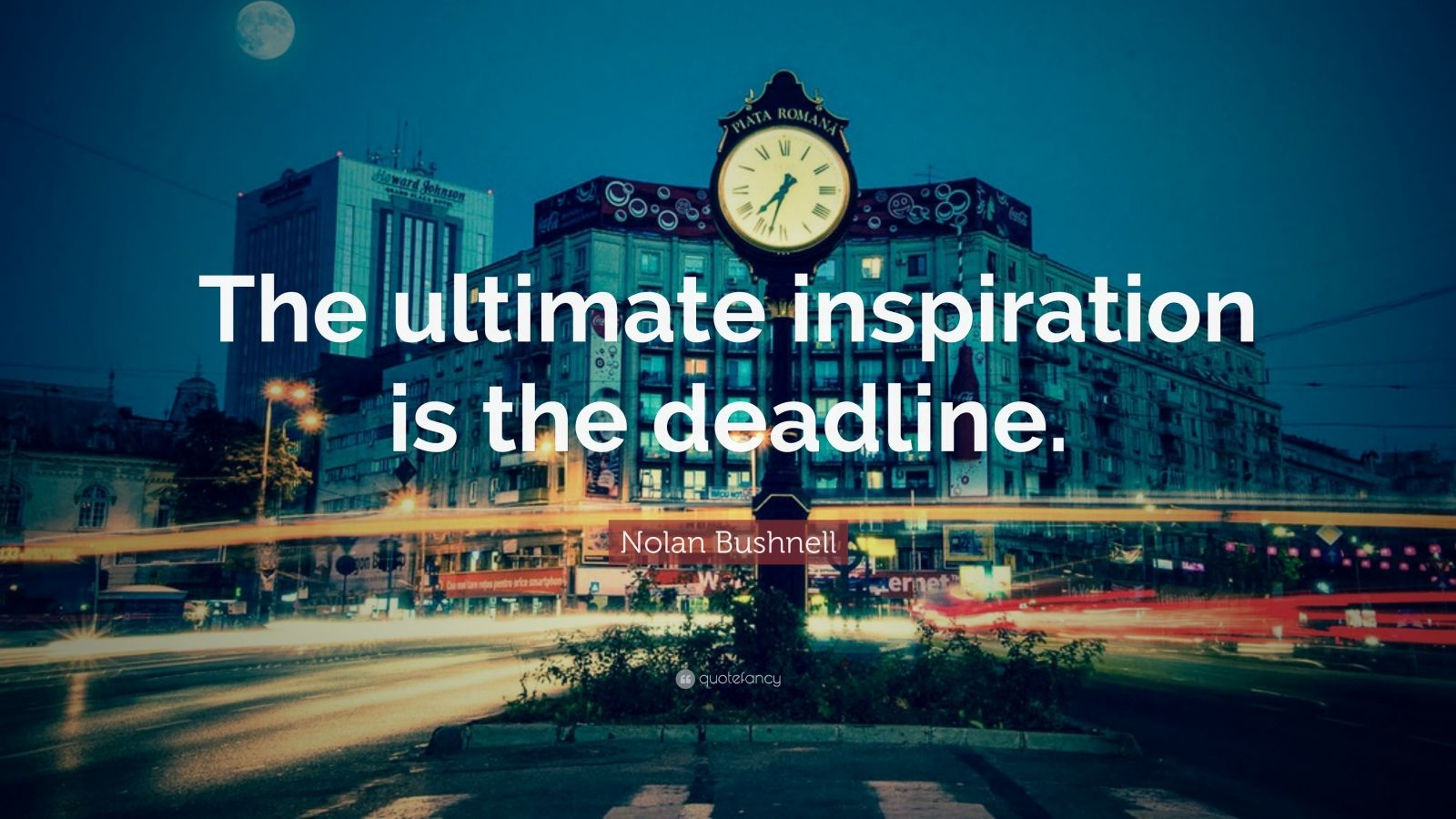 "Nolan Bushnell Quote: ""The ultimate inspiration is the deadline."""