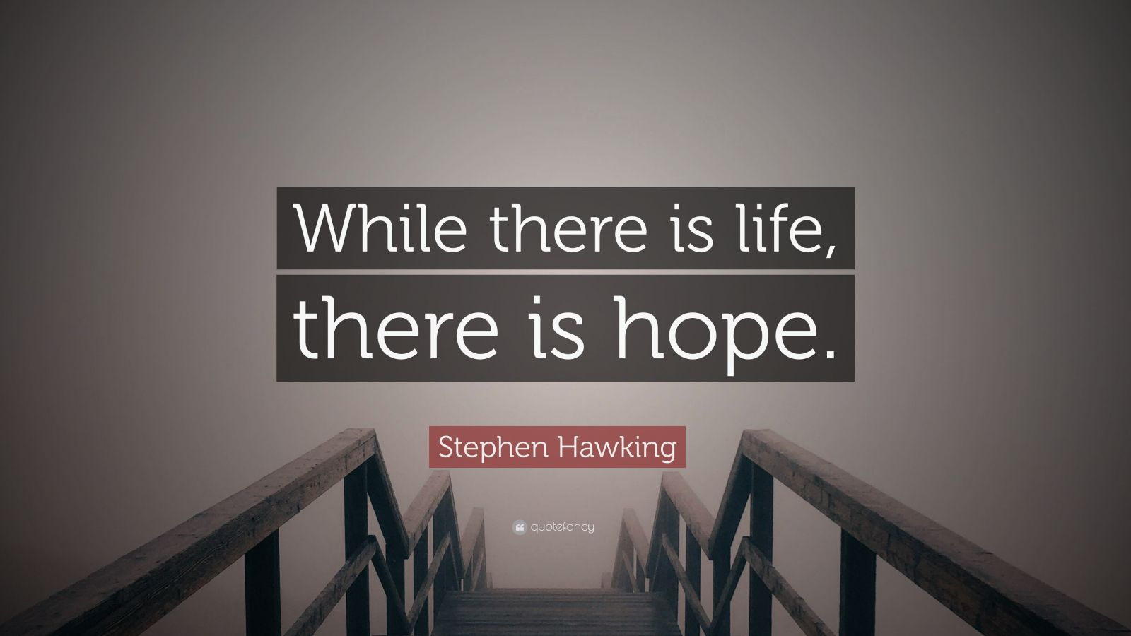 Stephen Hawking Quote While There Is Life There Is Hope