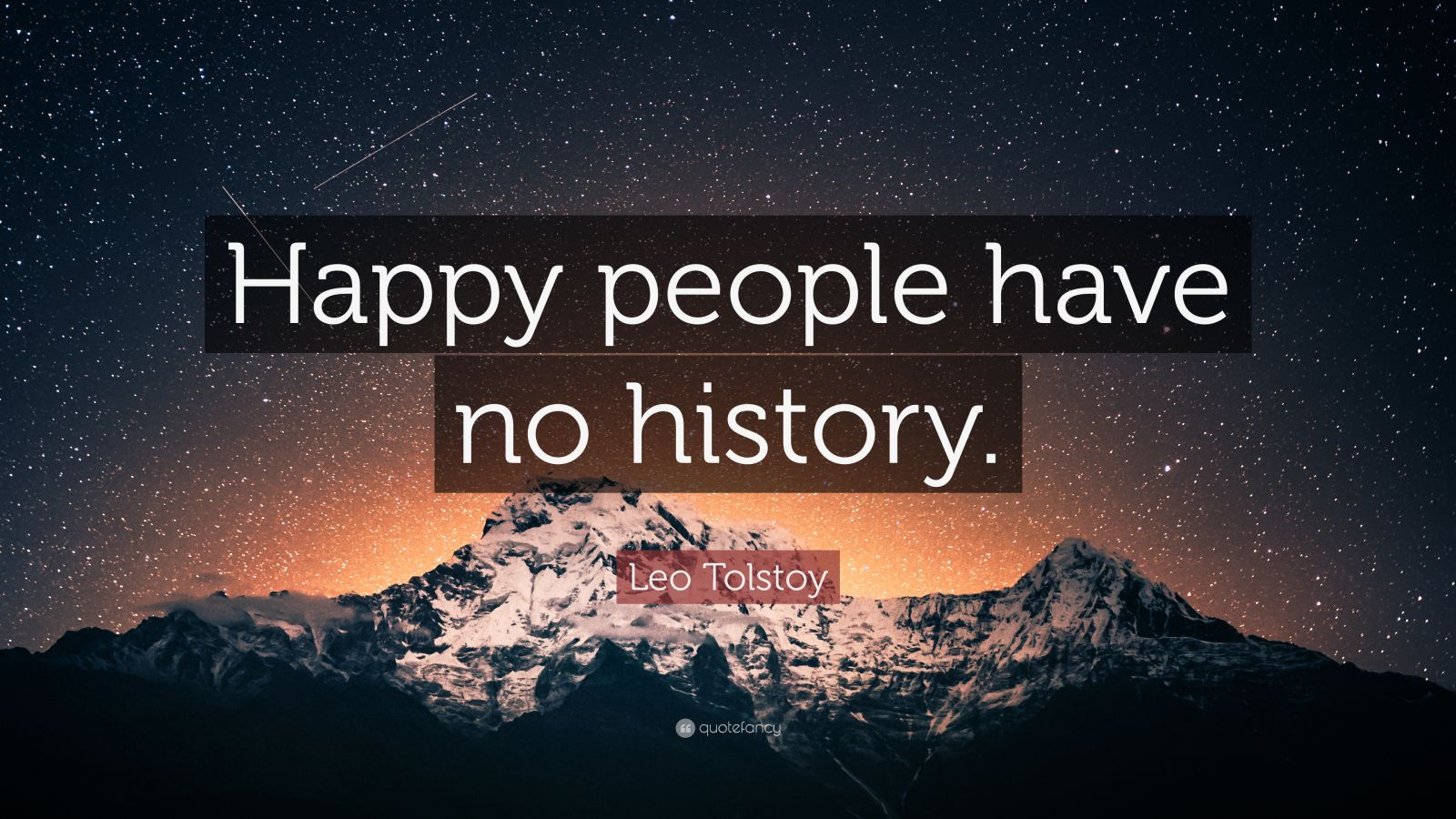 """Leo Tolstoy Quotes 100 Wallpapers: Leo Tolstoy Quote: """"Happy People Have No History."""" (12"""