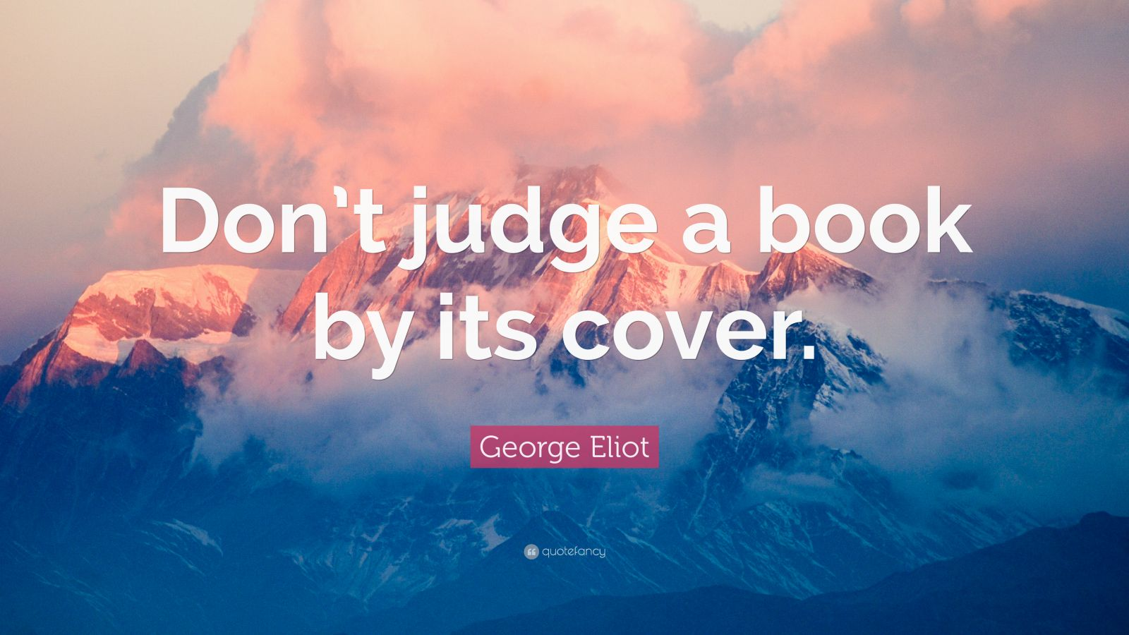 "Book Cover Background Quotes : George eliot quote ""don t judge a book by its cover"