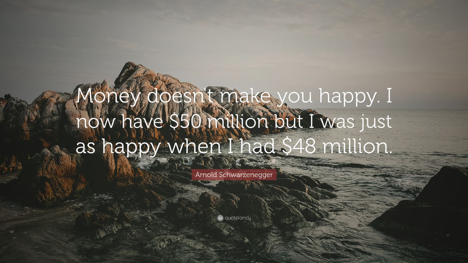 "Arnold Motivational Wallpapers: Arnold Schwarzenegger Quote: ""Money Doesn't Make You Happy"