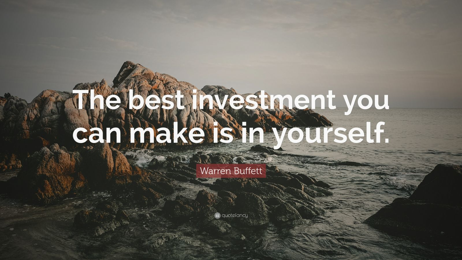 "Warren Buffett Quote: ""The Best Investment You Can Make Is"