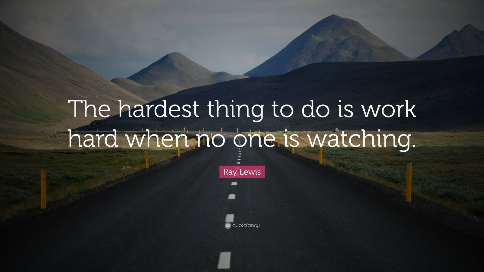 """From Ray Lewis Quotes: Ray Lewis Quote: """"The Hardest Thing To Do Is Work Hard"""