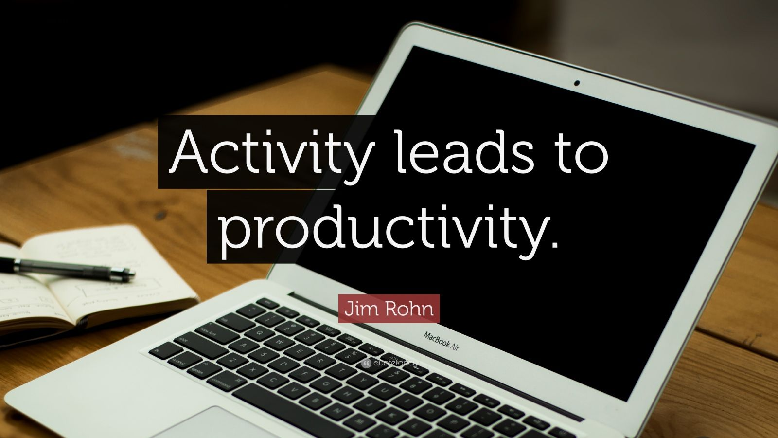 """Jim Rohn Quote: """"Activity leads to productivity."""""""