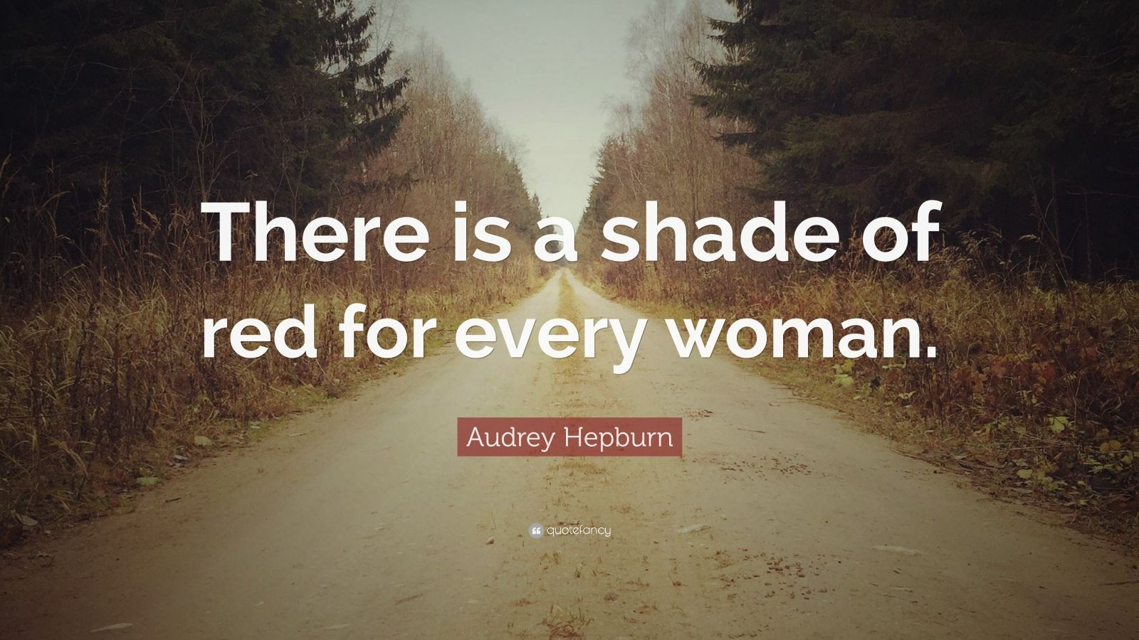 """Audrey Hepburn Quote: """"There is a shade of red for every woman."""""""