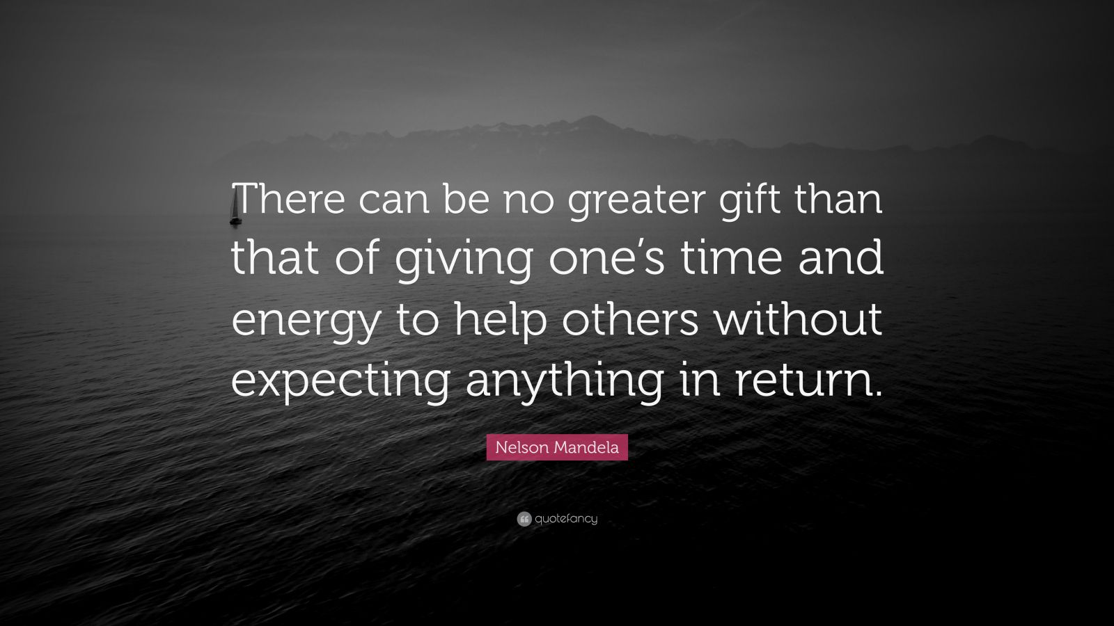 Nelson Mandela Quote: U201cThere Can Be No Greater Gift Than That Of Giving  Oneu0027s