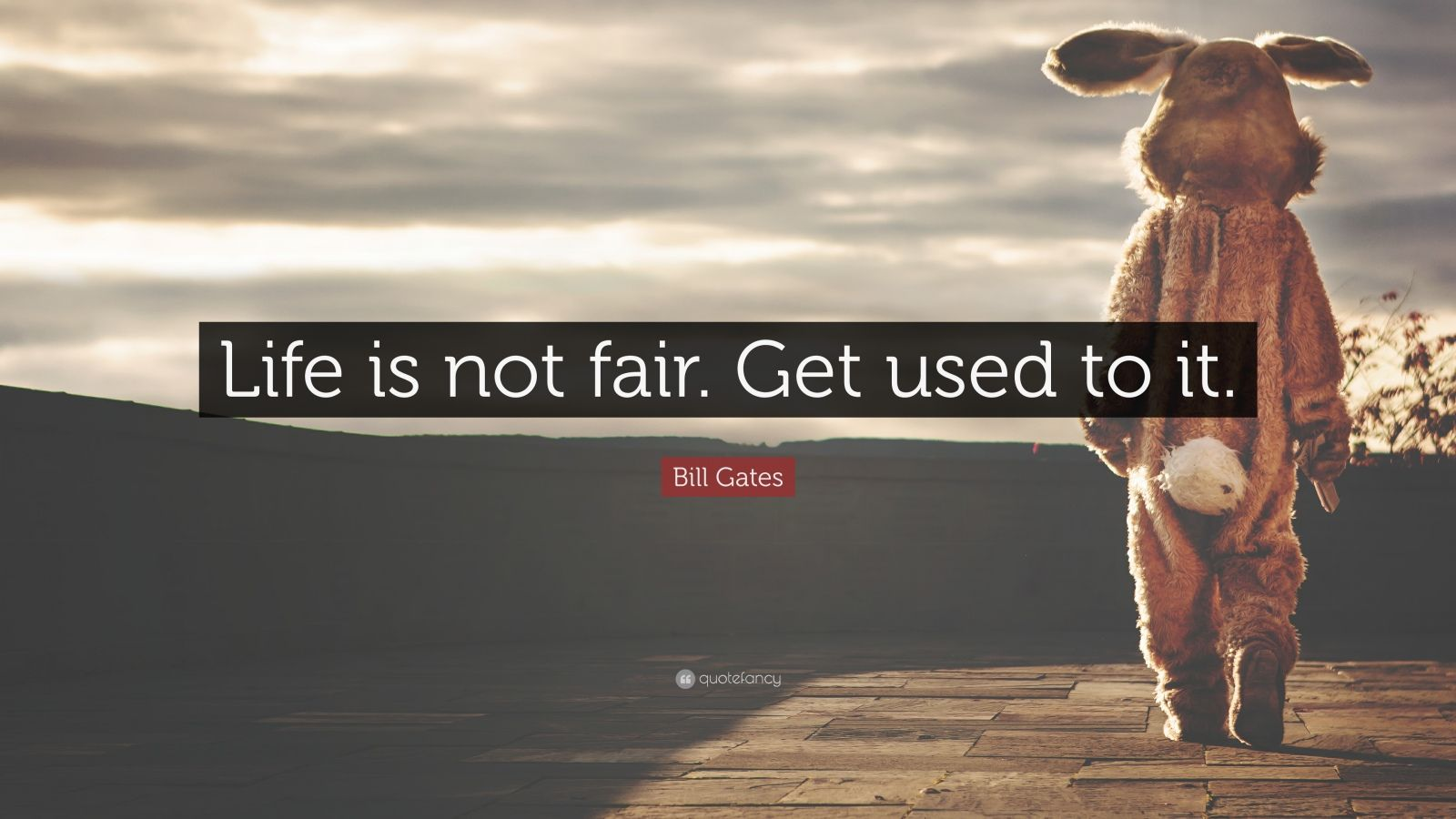 life is not fair We're on a mission of turning inspiring quotes into beautiful wallpapers start your week with a motivational kick don't miss out on our next weekly batch join 36,000+ other people and subscribe to quotefancy weekly digest.