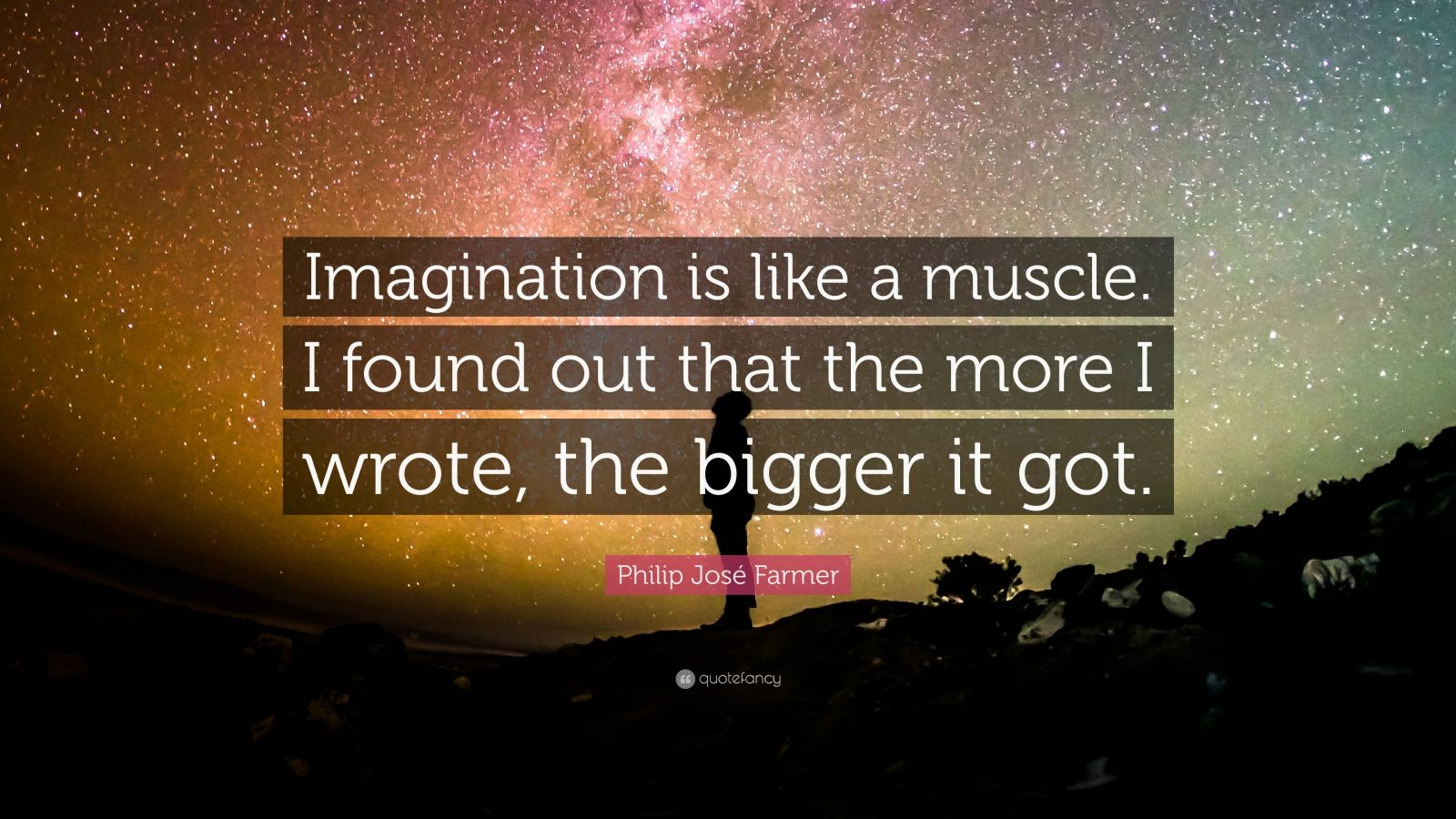 "Philip José Farmer Quote: ""Imagination is like a muscle. I found out that the more I wrote, the bigger it got."""