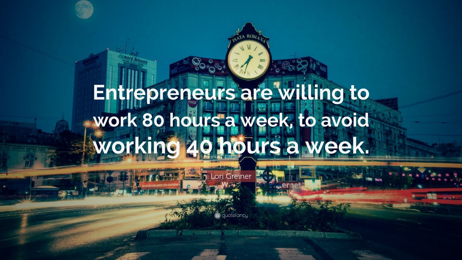 """Lori Greiner Quote: """"Entrepreneurs are willing to work 80 hours a week, to avoid working 40 hours a week."""""""