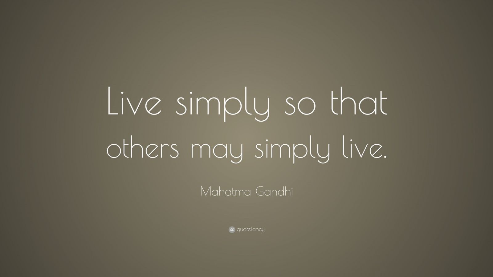 simple living high thinking of mahatama gandhi Rather the destiny lies along the bloodless way of peace which comes from a simple living and high thinking more about india of my dreams by mahatma gandhi essay.