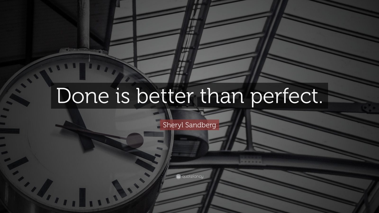 "Sheryl Sandberg Quote: ""Done is better than perfect."""