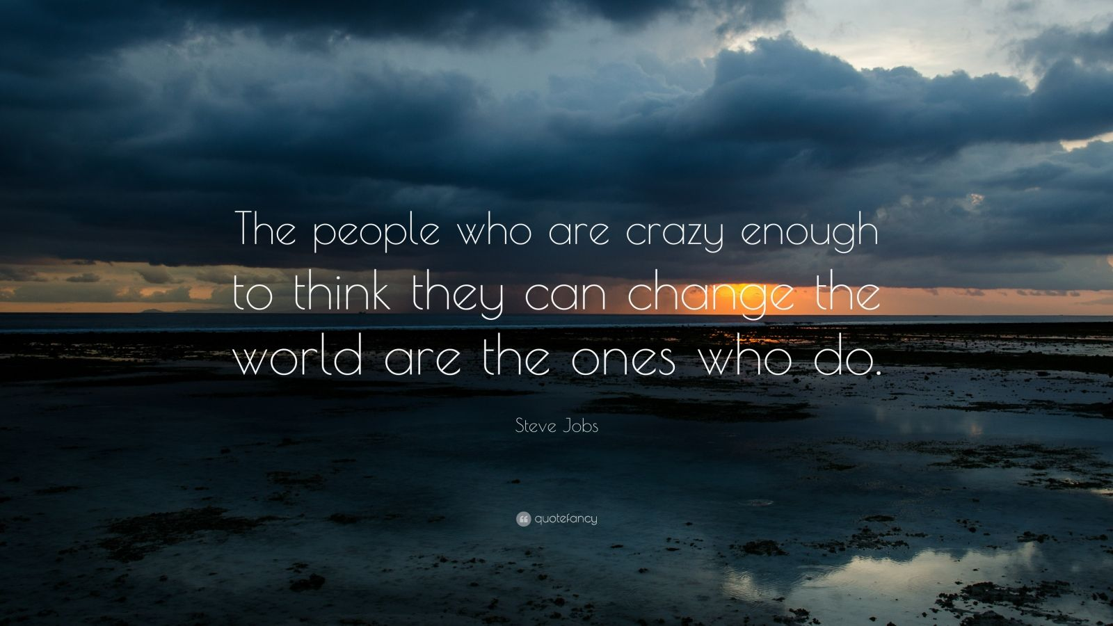 Steve Jobs Quote The People Who Are Crazy Enough To Think They Can