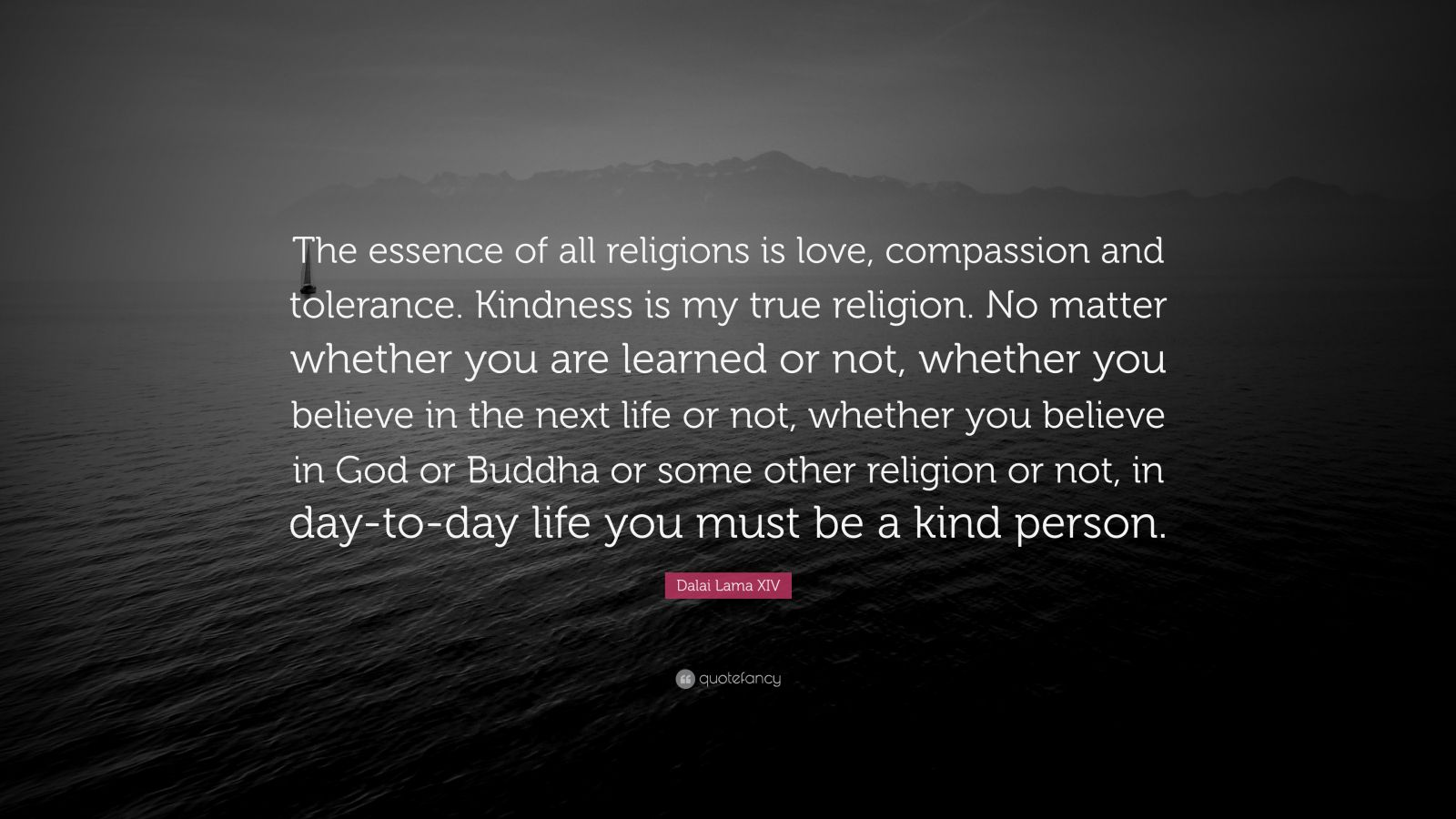 Dalai Lama Xiv Quote The Essence Of All Religions Is border=