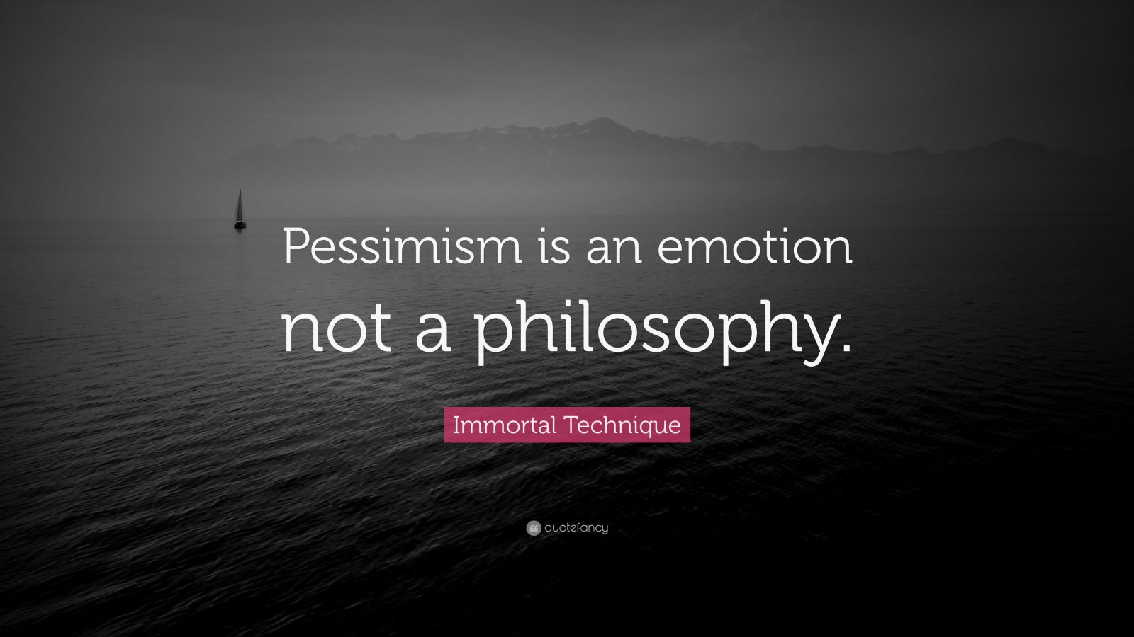 """Immortal Technique Quote: """"Pessimism is an emotion not a ..."""