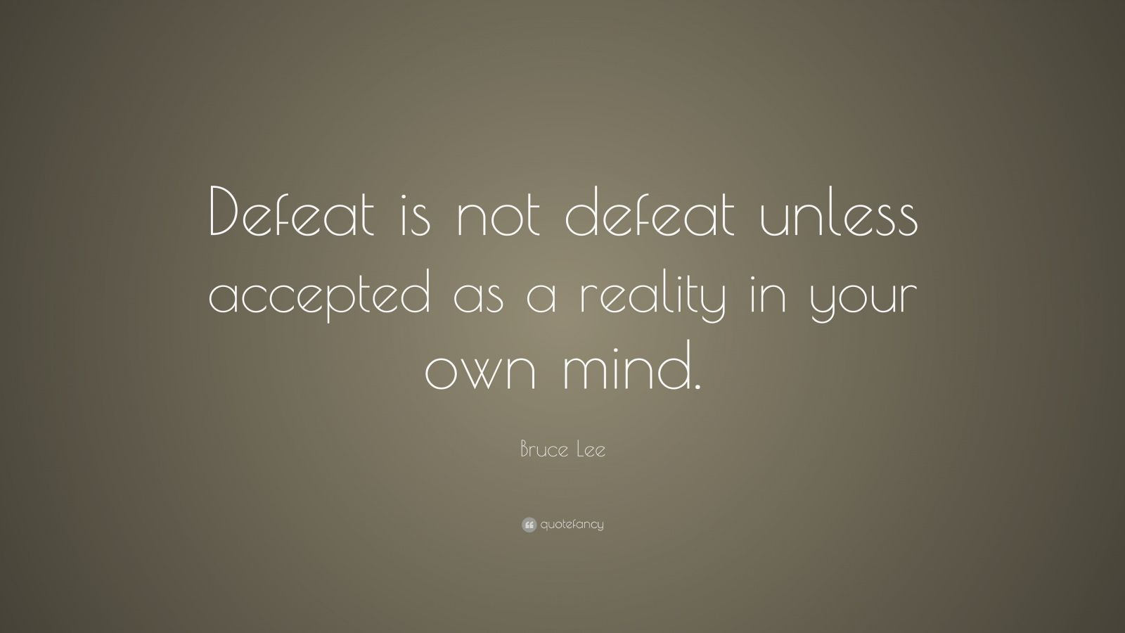 State of Mind Bruce Lee Defeat Quotes