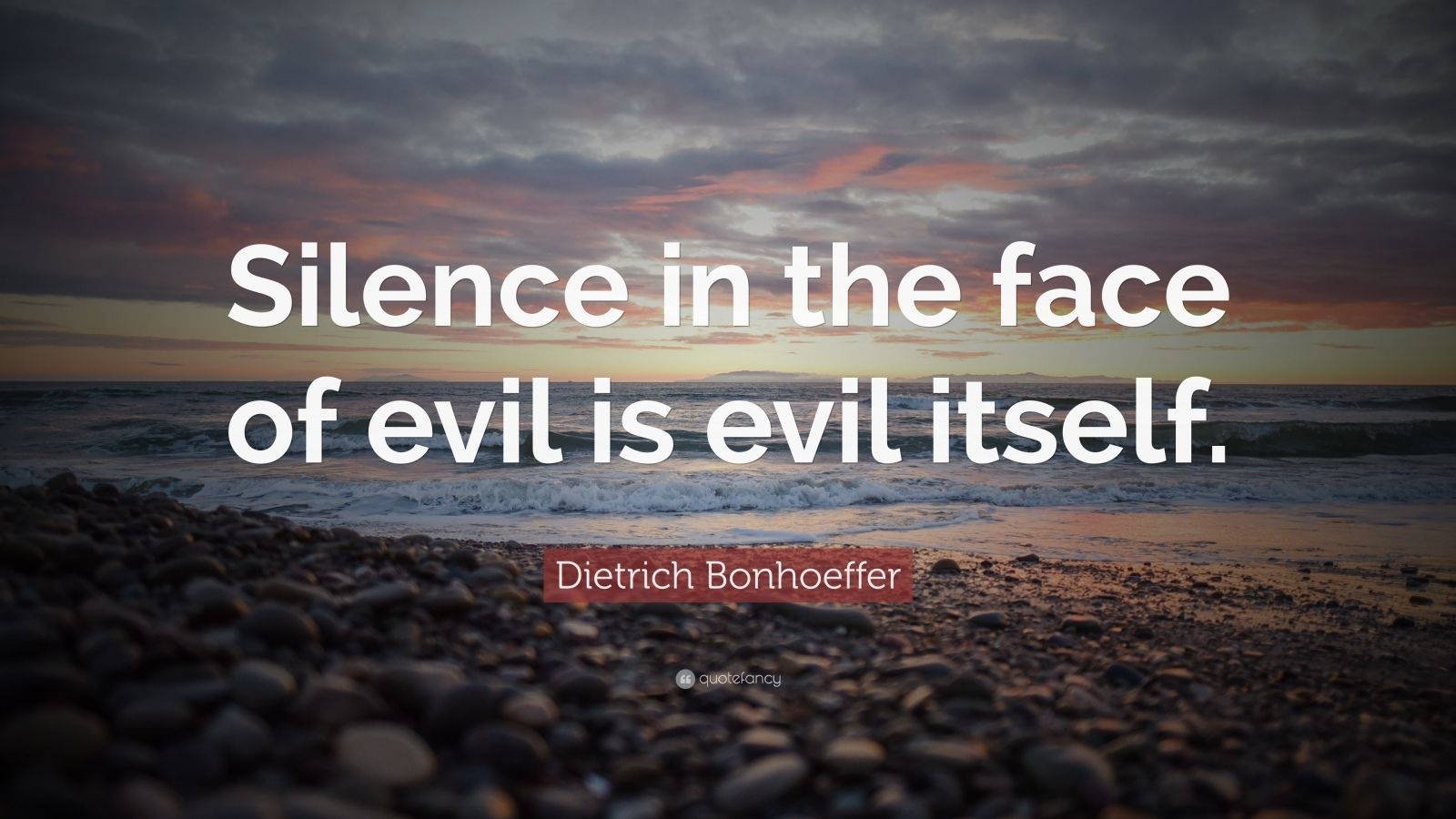 """Dietrich Bonhoeffer Quote: """"Silence in the face of evil is evil itself."""""""