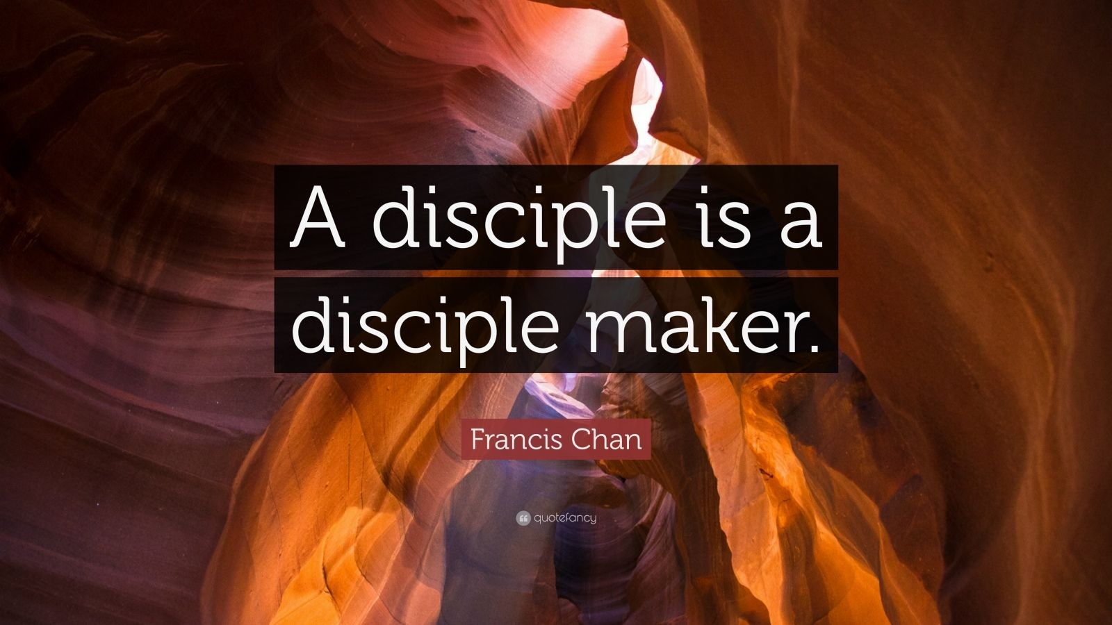 """Francis Chan Quote: """"A disciple is a disciple maker."""""""