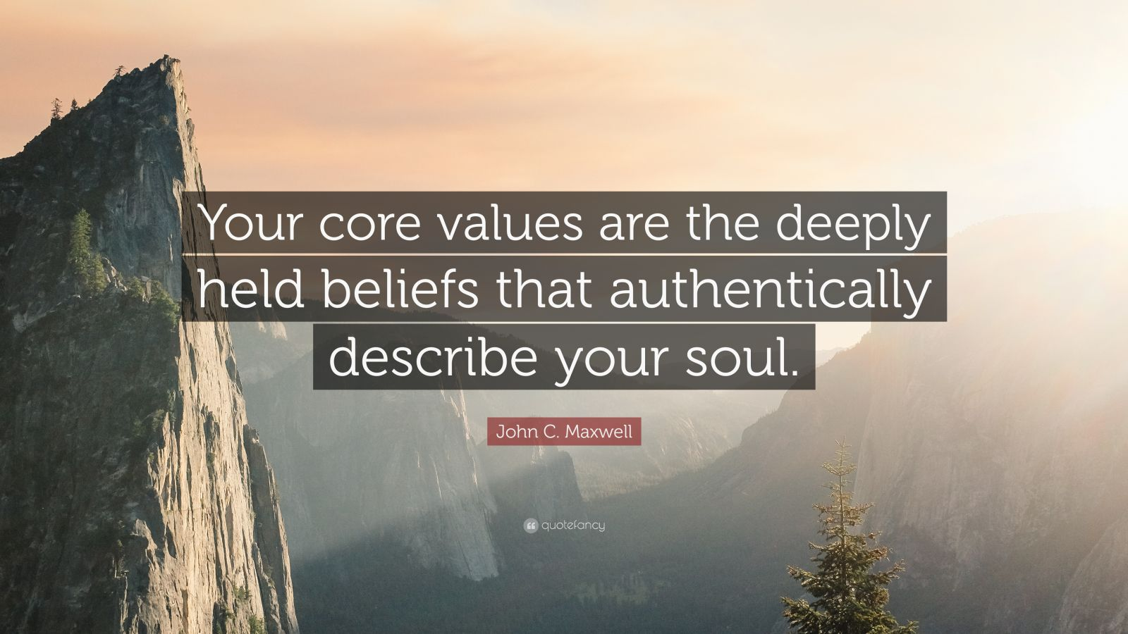 john c  maxwell quote   u201cyour core values are the deeply