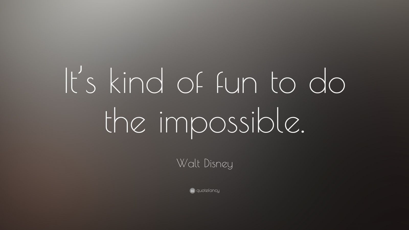 """Walt Disney Quote: """"It's kind of fun to do the impossible ..."""