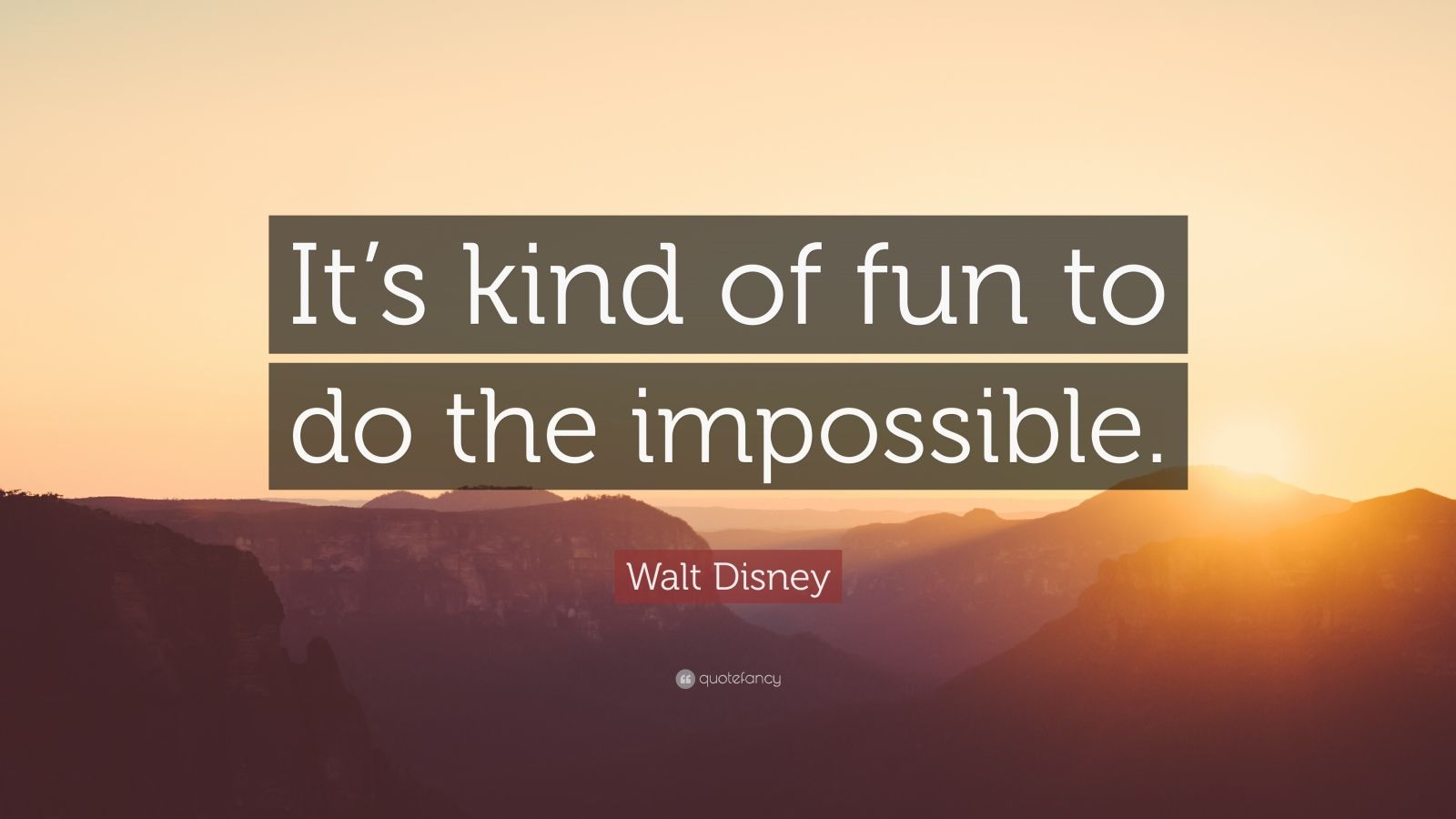 "Walt Disney Quote: ""It's kind of fun to do the impossible."""