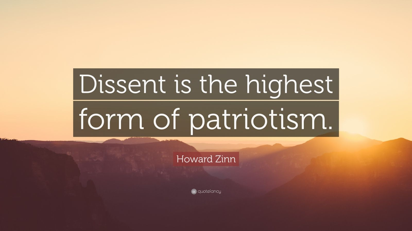 """Howard Zinn Quote: """"Dissent is the highest form of patriotism."""""""