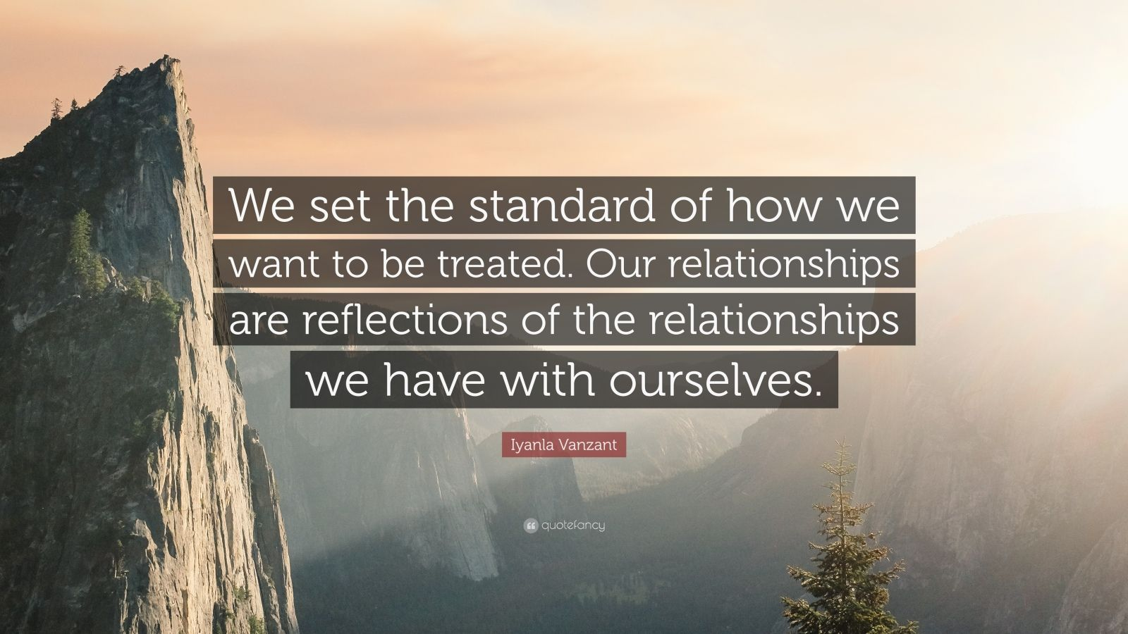 """Iyanla Vanzant Quote: """"We set the standard of how we want to be treated. Our relationships are reflections of the relationships we have with ourselves."""""""