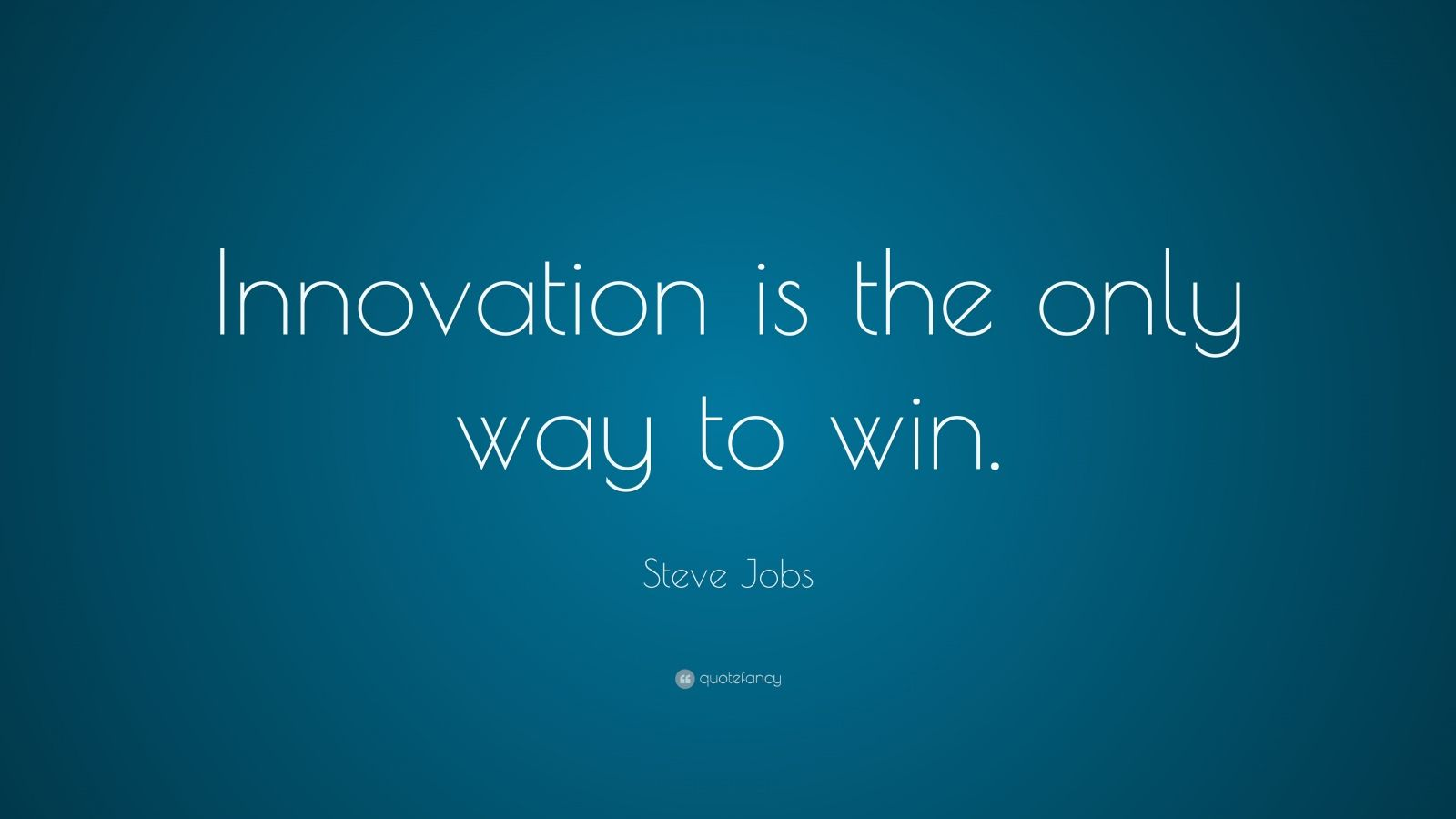 "Steve Jobs Quote: ""Innovation is the only way to win."""