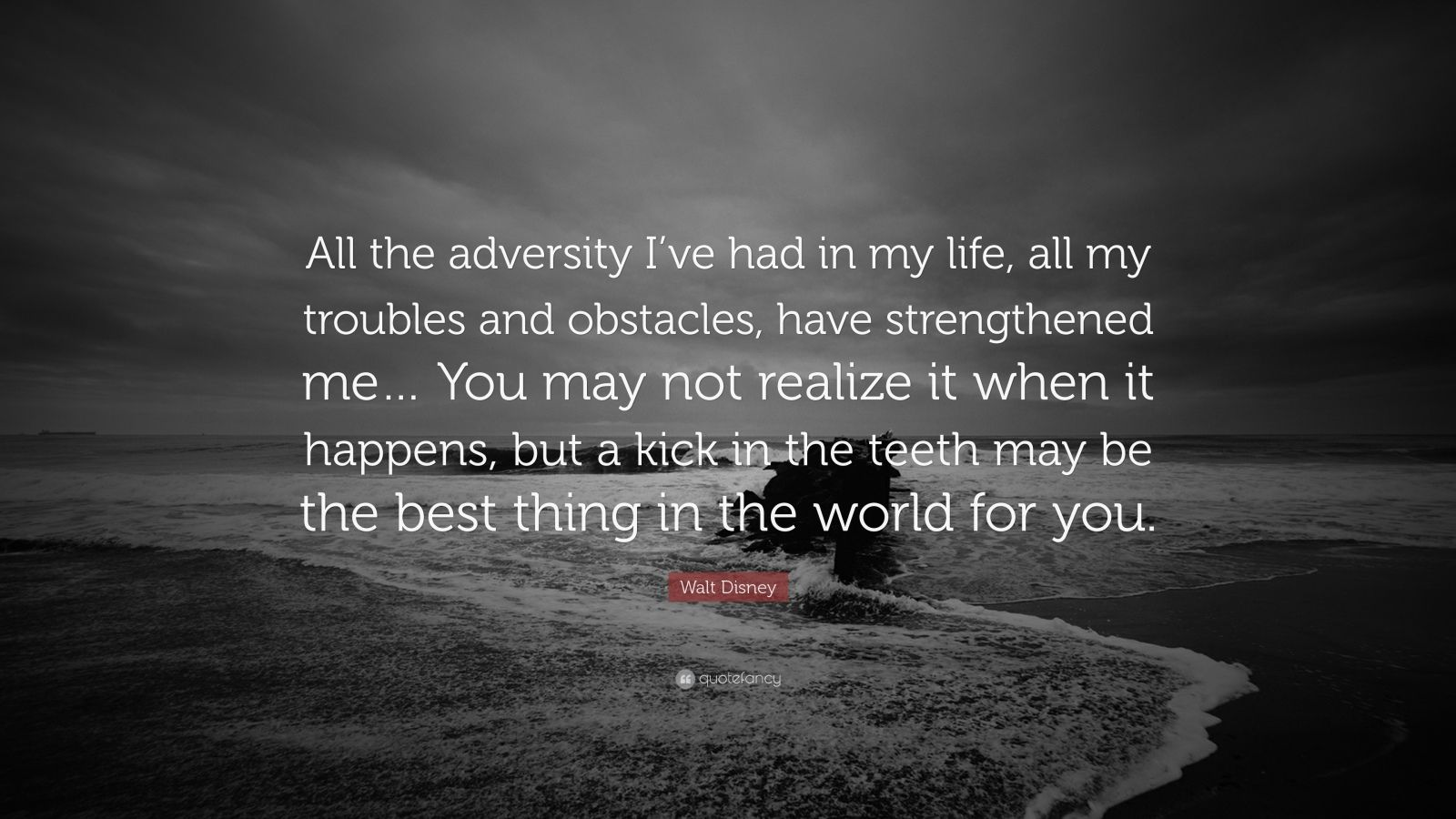 "Walt Disney Quote: ""All the adversity I've had in my life ..."