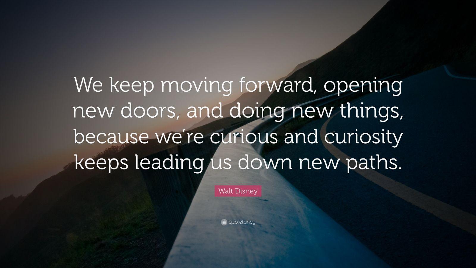 We Keep Moving Forward Walt Disney Quotes