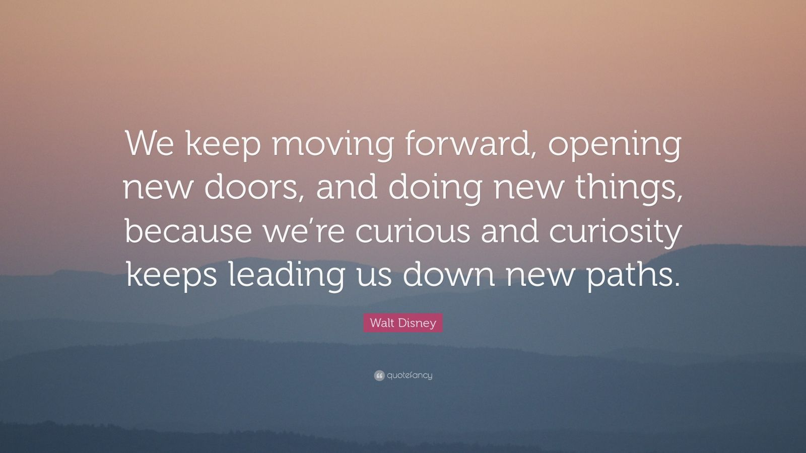walt disney quotes keep moving forward - photo #16