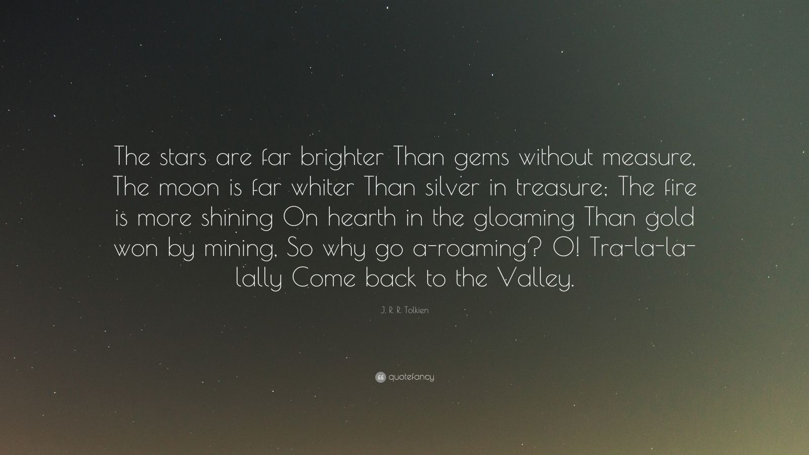 J R R Tolkien Quote: €�the Stars Are Far Brighter Than Gems Without  Measure, The