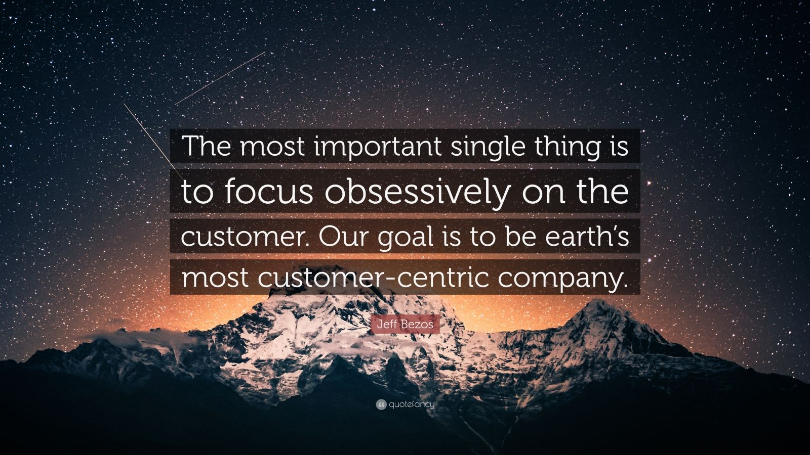 """Jeff Bezos Quote: """"The most important single thing is to focus obsessively on the customer. Our goal is to be earth's most customer-centric company."""""""