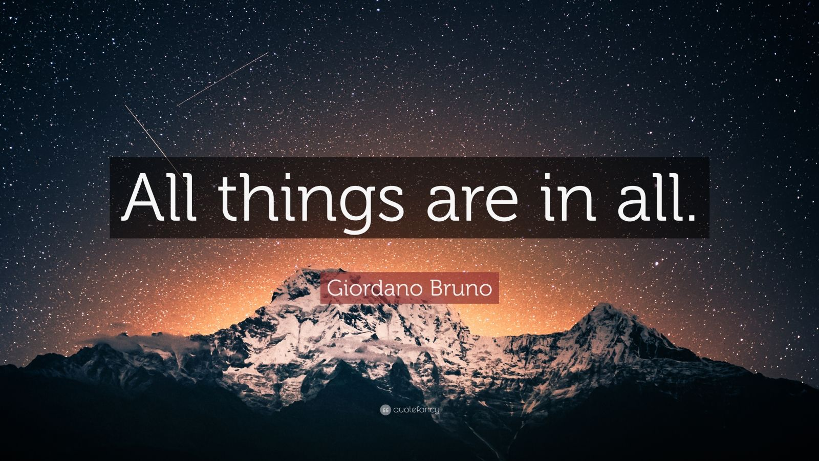 """Giordano Bruno Quote: """"All things are in all."""""""