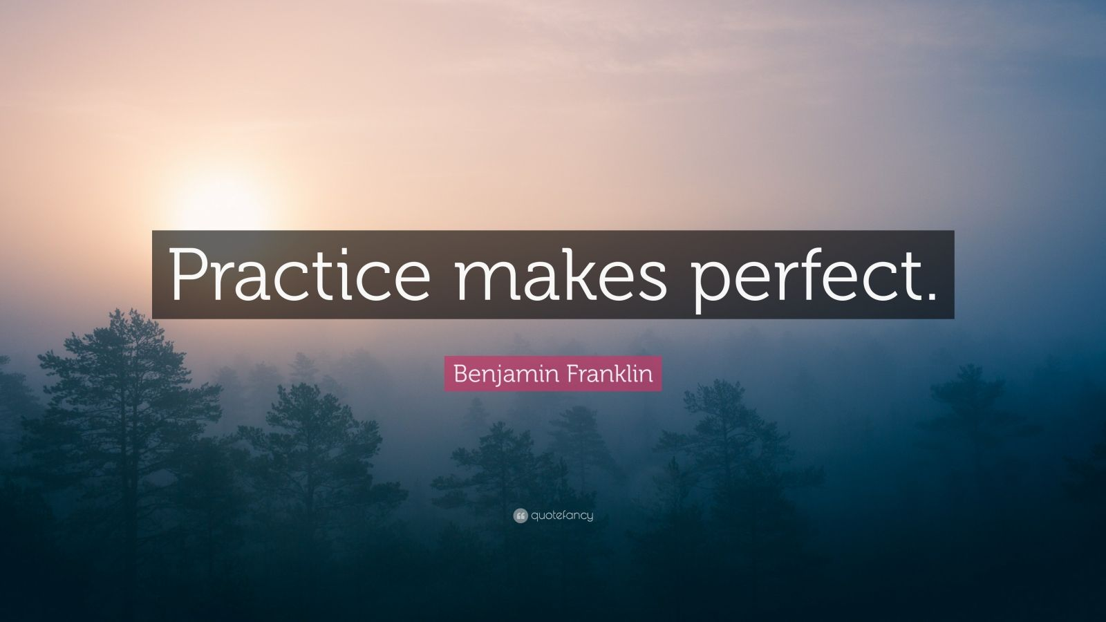 "Benjamin Franklin Quote: ""Practice makes perfect."""
