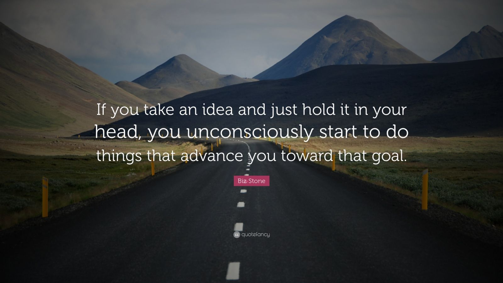 "Biz Stone Quote: ""If you take an idea and just hold it in your head, you unconsciously start to do things that advance you toward that goal."""