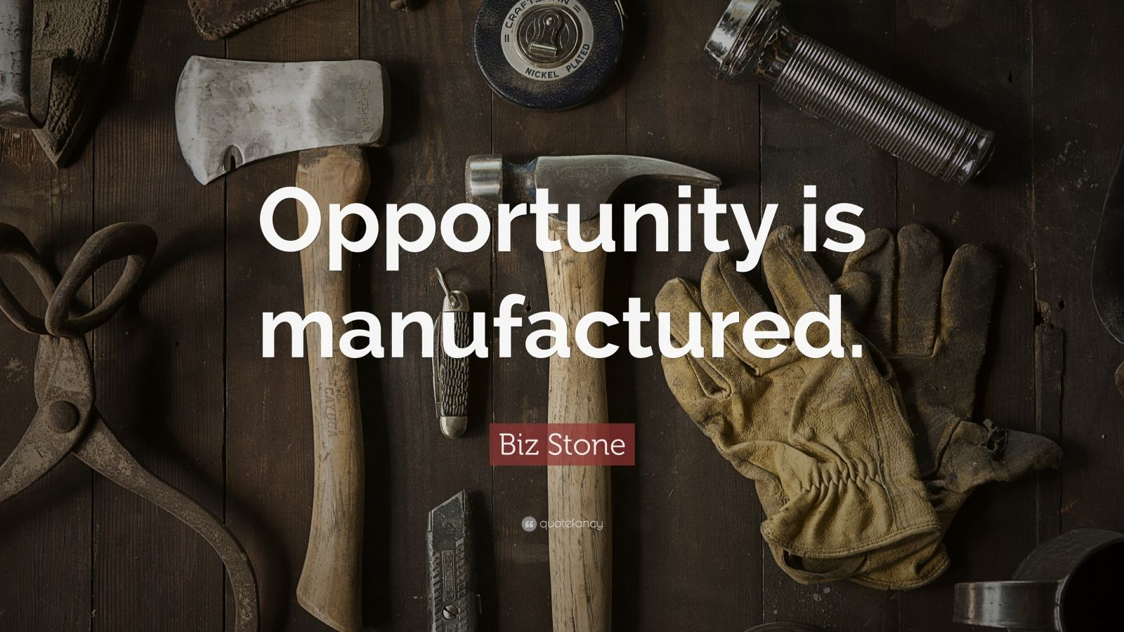 "Biz Stone Quote: ""Opportunity is manufactured."""