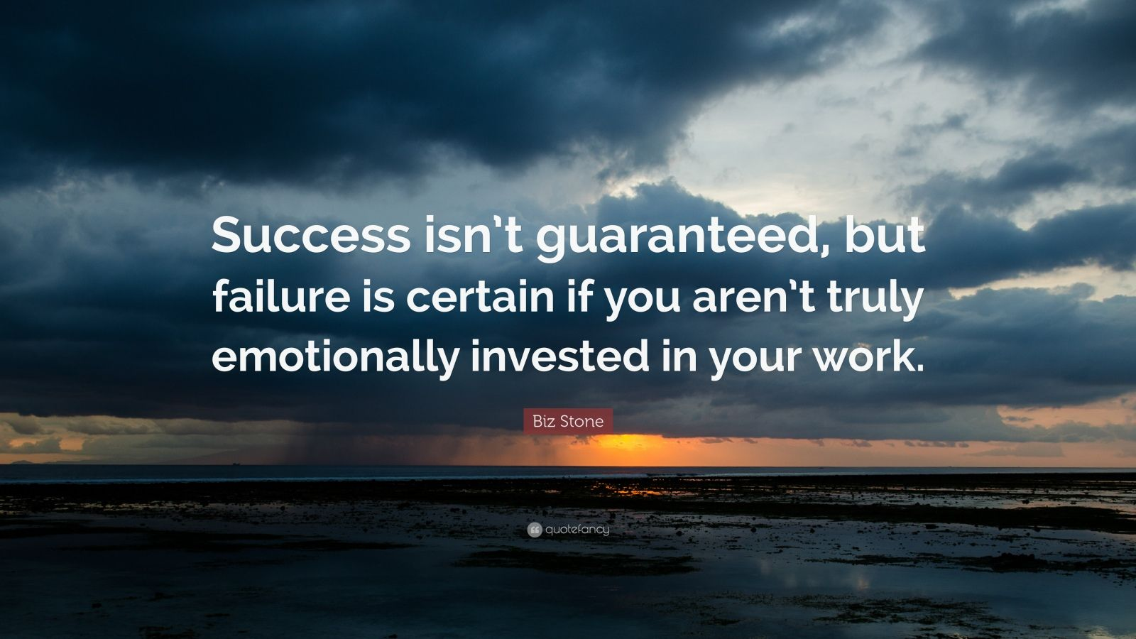 "Biz Stone Quote: ""Success isn't guaranteed, but failure is certain if you aren't truly emotionally invested in your work."""