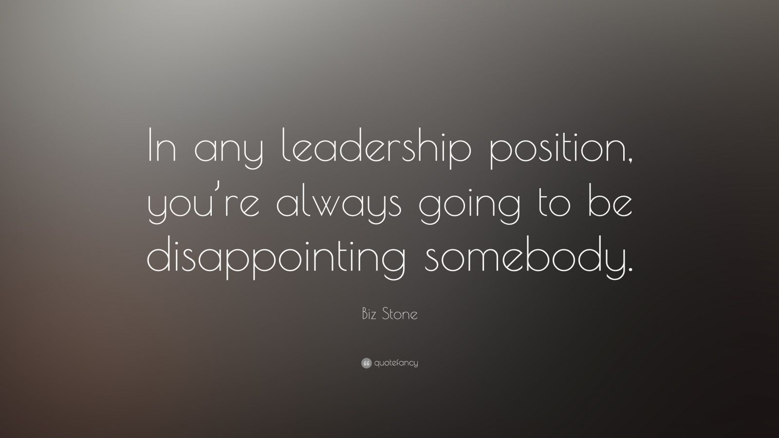 "Biz Stone Quote: ""In any leadership position, you're always going to be disappointing somebody."""